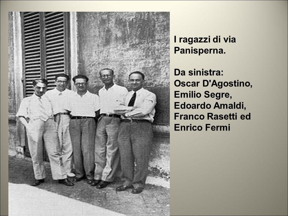 L'immagine è la fotografia del gruppo di via Panisperna; ci sono D'Agostino, Segre, Amaldi, Rasetti e Fermi